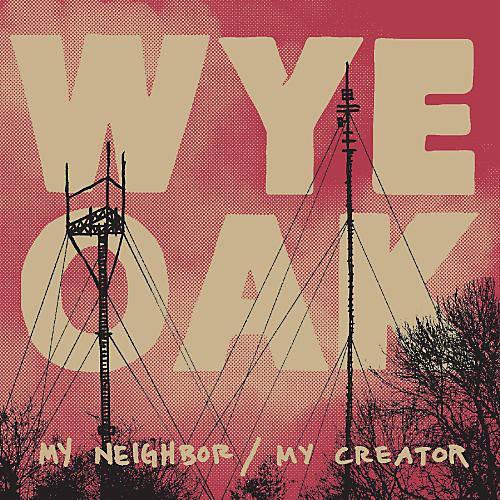 Alliance Wye Oak - My Neighbor / My Creator