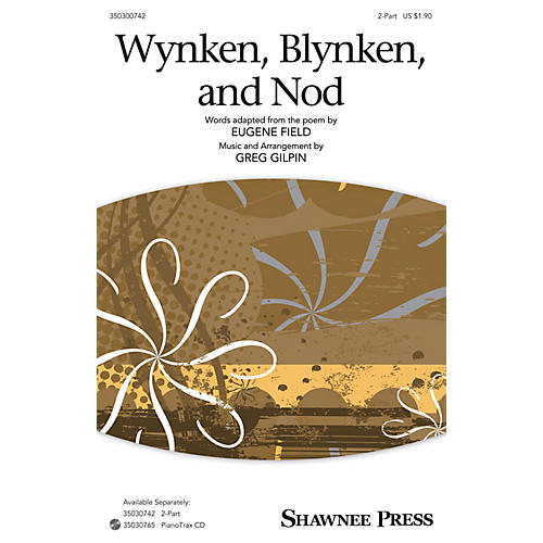 Shawnee Press Wynken, Blynken, and Nod 2-Part arranged by Greg Gilpin