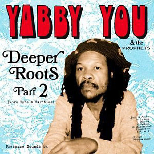 Alliance Yabby You - Deeper Roots Part 2