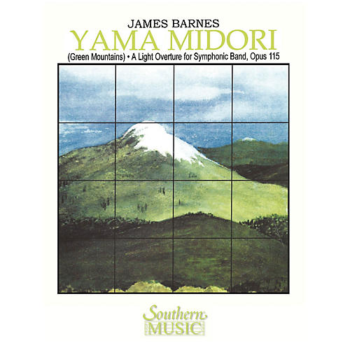 Southern Yama Midori (Green Mountains) Concert Band Level 4 Composed by James Barnes