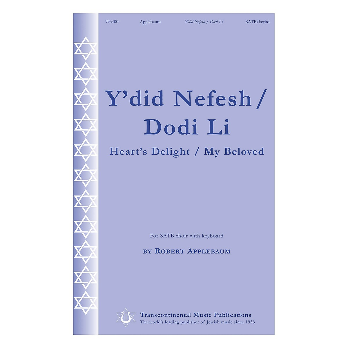 Transcontinental Music Y'did Nefesh/Dodi Li (Heart's Delight/My Beloved) SATB composed by Robert Applebaum