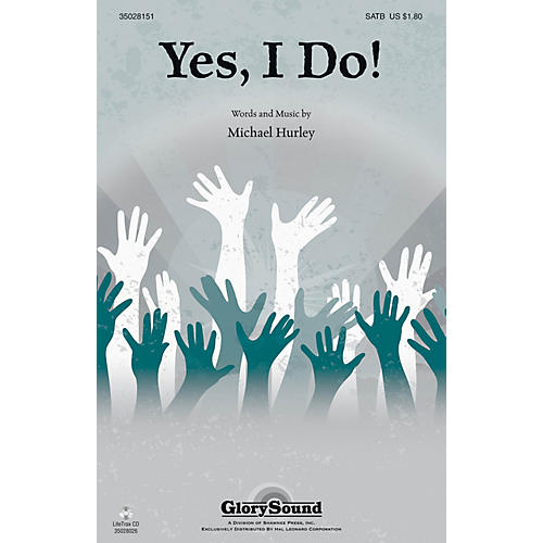 Shawnee Press Yes, I Do! SATB composed by Michael Hurley