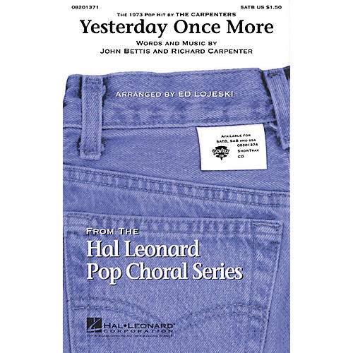 Hal Leonard Yesterday Once More SATB by The Carpenters arranged by Ed Lojeski