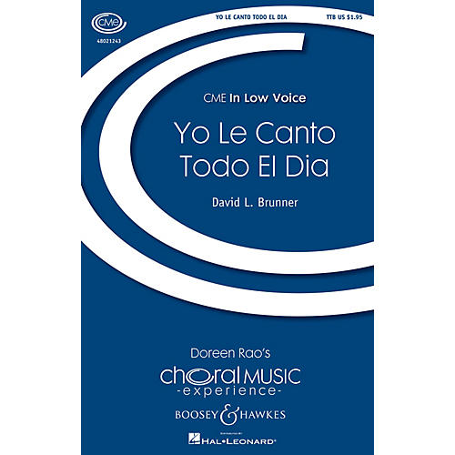 Boosey and Hawkes Yo le Canto Todo el Dia (CME In Low Voice) TTB composed by David L. Brunner