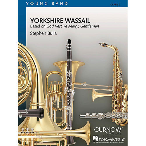 Curnow Music Yorkshire Wassail (Grade 2 - Score Only) Concert Band Level 2 Composed by Stephen Bulla