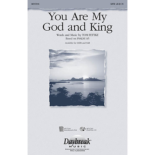 Daybreak Music You Are My God and King SATB composed by Tom Fettke