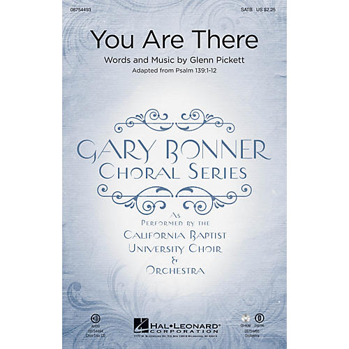 Hal Leonard You Are There (Gary Bonner Choral Series) CHOIRTRAX CD Composed by Glenn A. Pickett