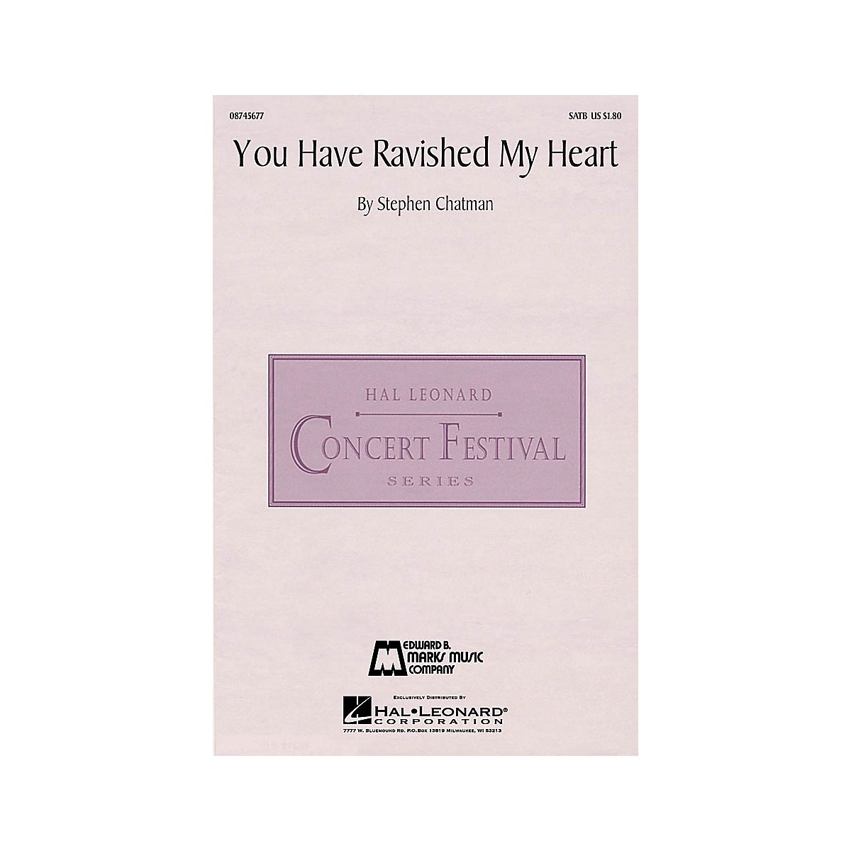 Edward B. Marks Music Company You Have Ravished My Heart SATB a cappella composed by Stephen Chatman