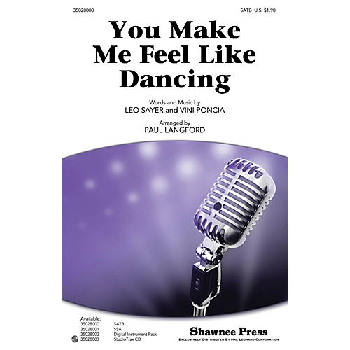 Shawnee Press You Make Me Feel Like Dancing SATB by Leo Sayer arranged by Paul Langford