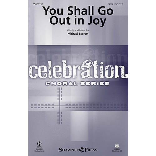 Shawnee Press You Shall Go Out in Joy SATB composed by Michael Barrett