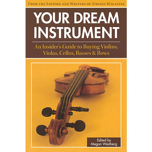 String Letter Publishing Your Dream Instrument String Letter Publishing Series Softcover