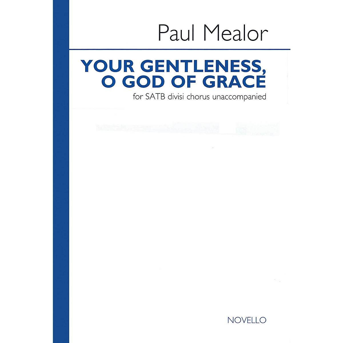 Novello Your Gentleness, O God of Grace SATB DV A Cappella Composed by Paul Mealor