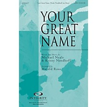 Integrity Choral Your Great Name ORCHESTRA ACCOMPANIMENT Arranged by Harold Ross