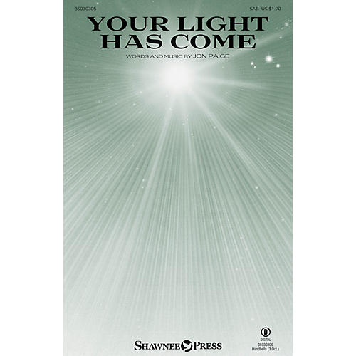 Shawnee Press Your Light Has Come SAB composed by Jon Paige