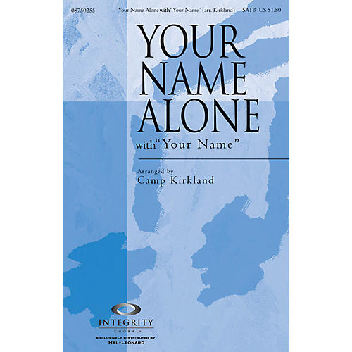 Integrity Choral Your Name Alone (with Your Name) CD ACCOMP Arranged by Camp Kirkland