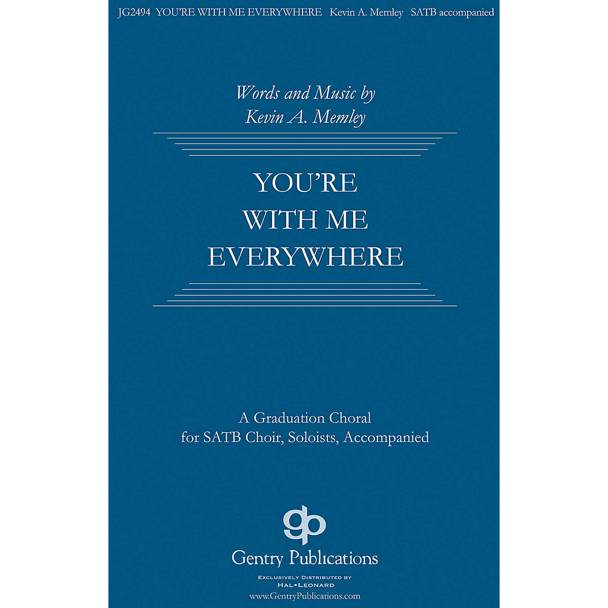 Gentry Publications You're with Me Everywhere SATB composed by Kevin Memley