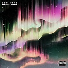 Zeds Dead - Nothern Lights
