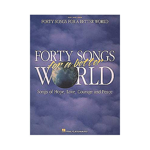 Hal Leonard forty Songs for a Better World Piano, Vocal, Guitar Songbook