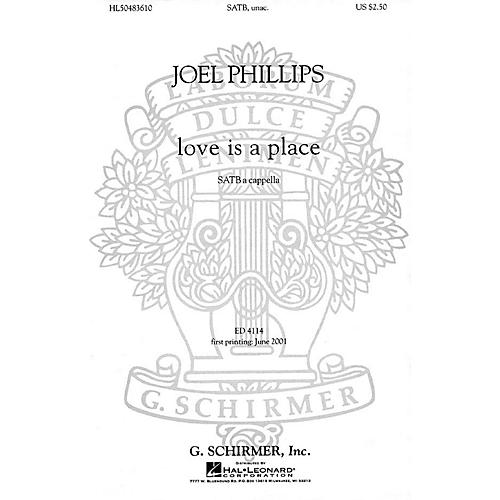 G. Schirmer love is a place SATB DV A Cappella composed by Joel Phillips