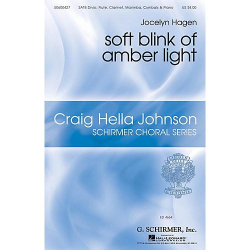 G. Schirmer soft blink of amber light (Craig Hella Johnson Choral Series) SATB composed by Jocelyn Hagen