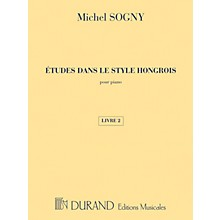 Editions Durand Études dans le style Hongrois (Etudes in Hungarian Style) Editions Durand Series Composed by Michel Sogny